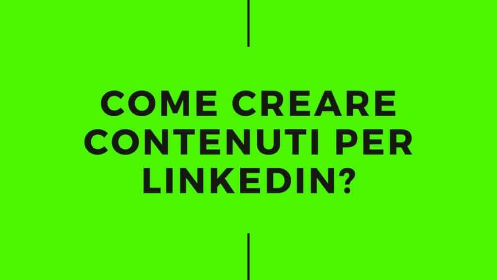 creare contenuti linkedin
