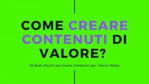 come creare contenuti di valore