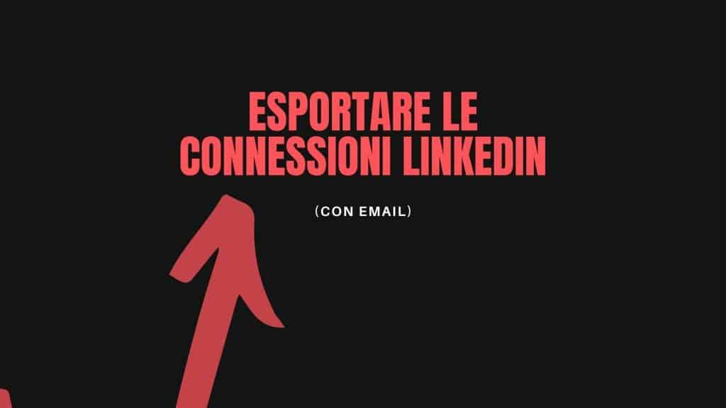 esportare connessioni linkedin
