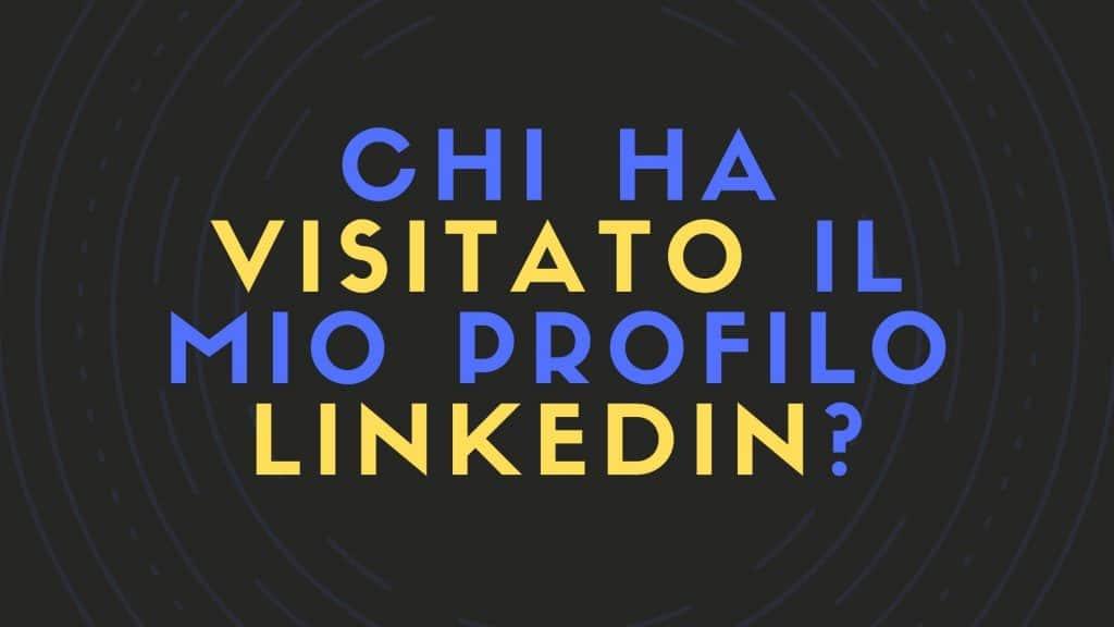 chi ha visitato il mio profilo linkedin