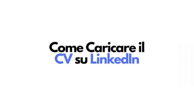 Come caricare il CV su LinkedIn